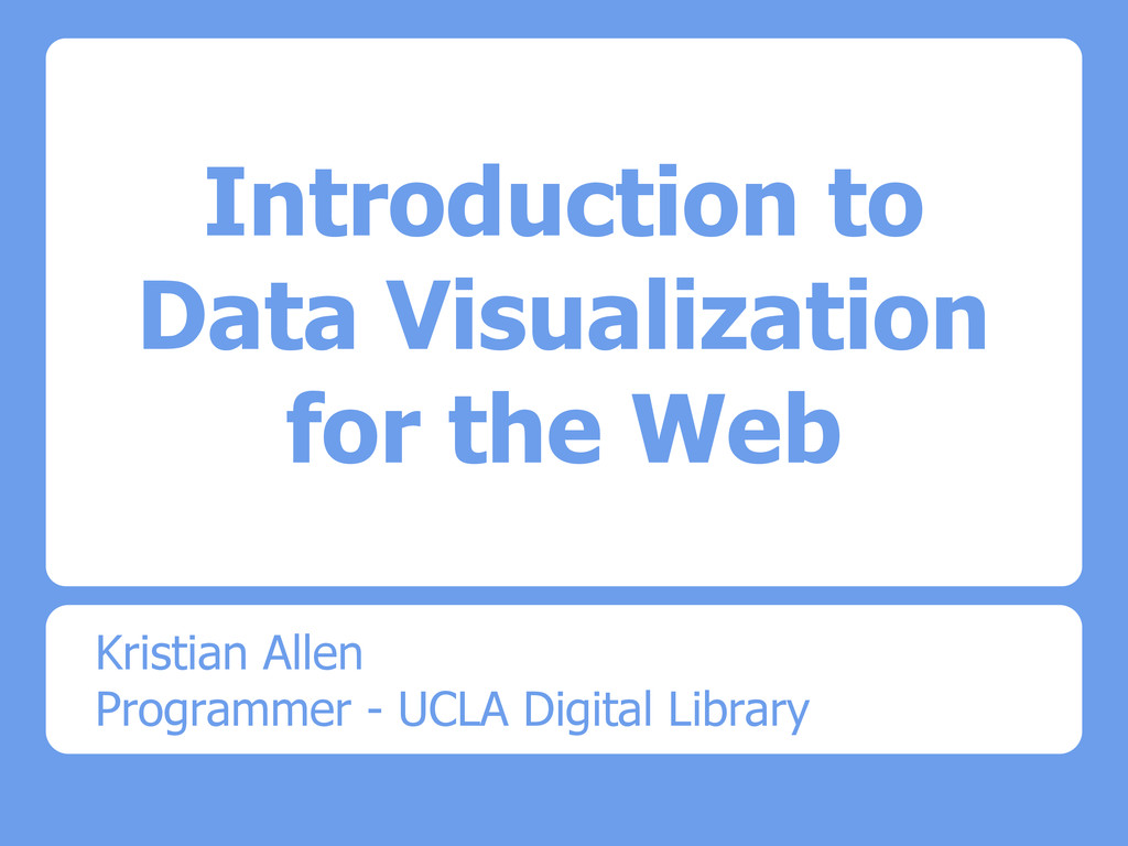 Introduction to Data Visualization for the Web ...