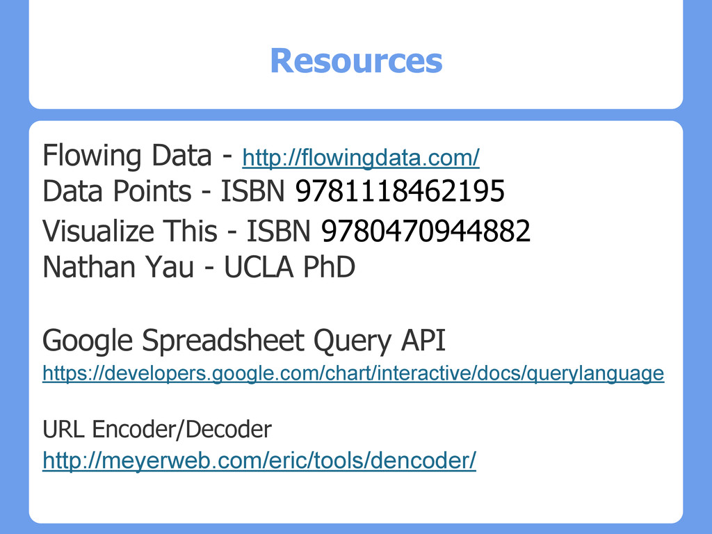 Resources Flowing Data - http://flowingdata.com...