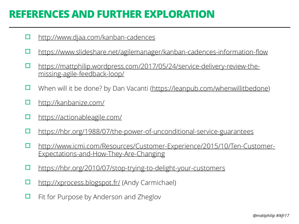 @mattphilip #lkfr17 REFERENCES AND FURTHER EXPL...