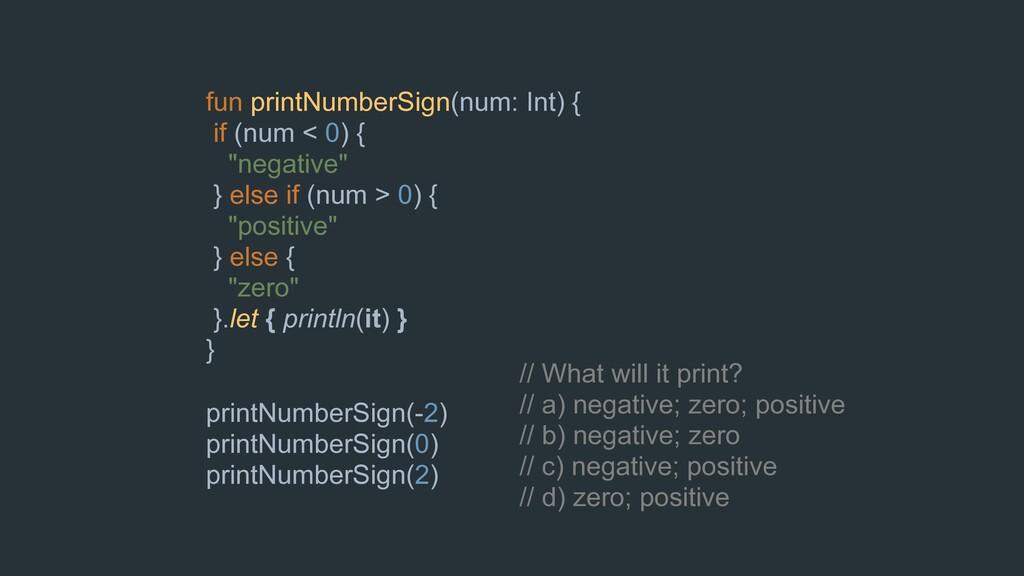 // What will it print? // a) negative; zero; po...