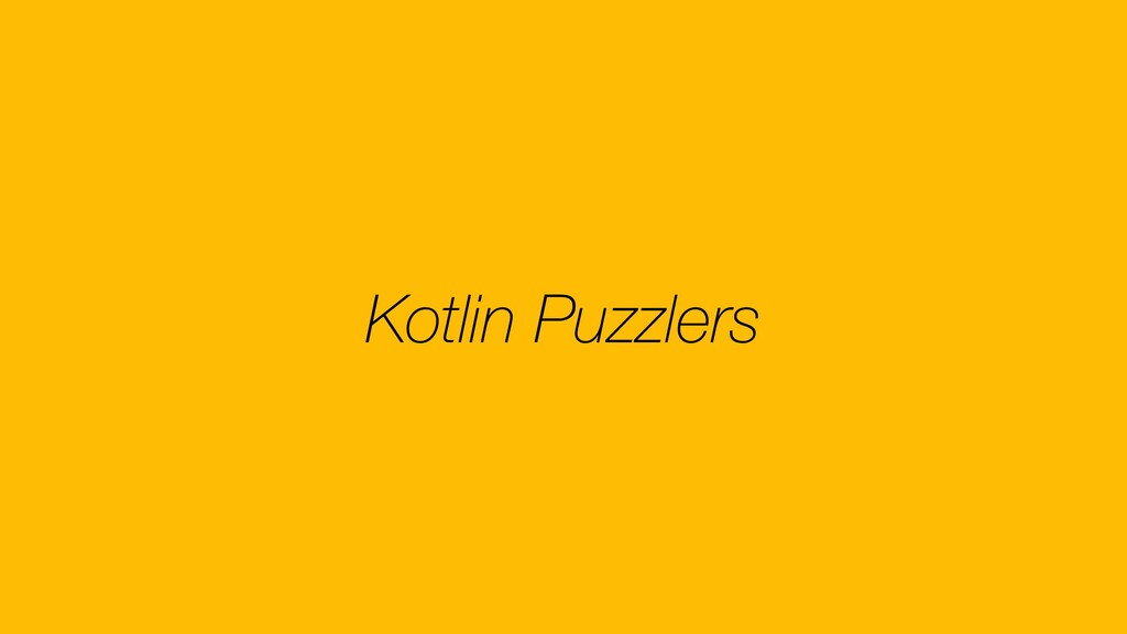 Kotlin Puzzlers