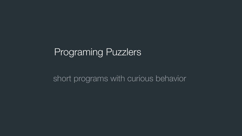 Programing Puzzlers short programs with curious...