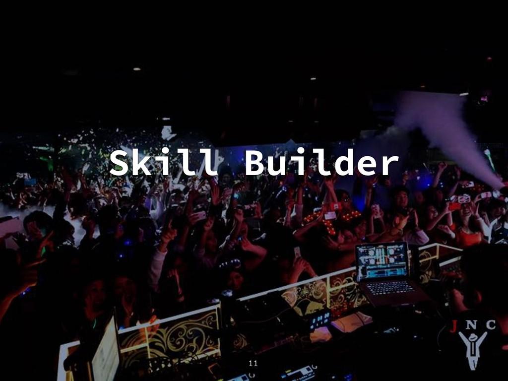 Skill Builder 11