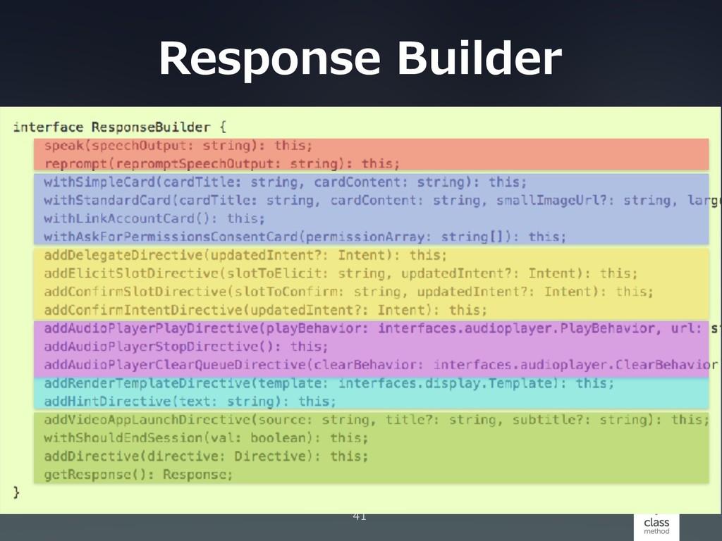 Response Builder 41