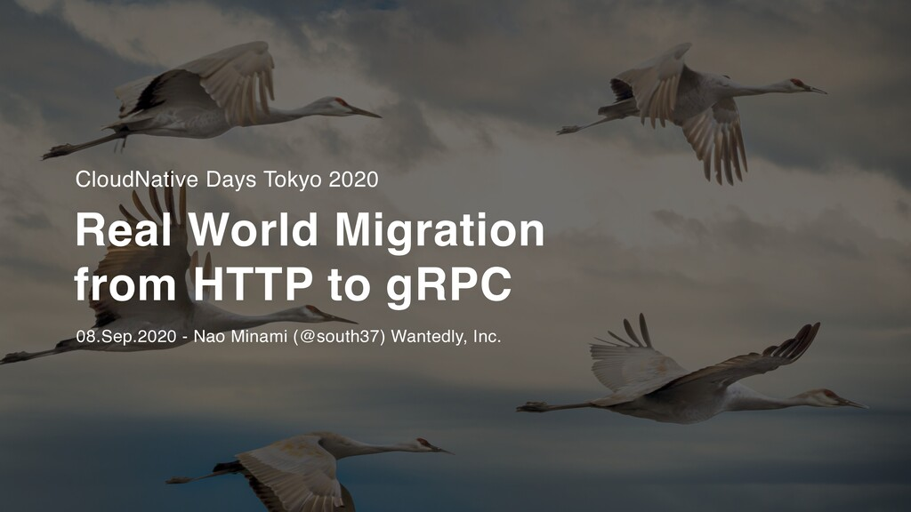 Real World Migration from HTTP to gRPC #CNDT2020