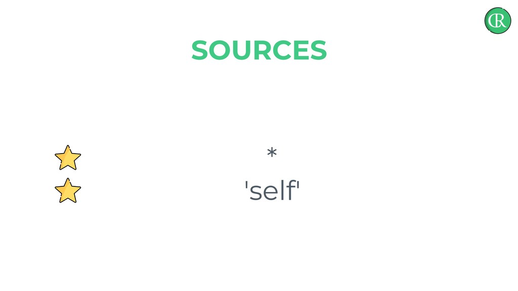* 'self' SOURCES