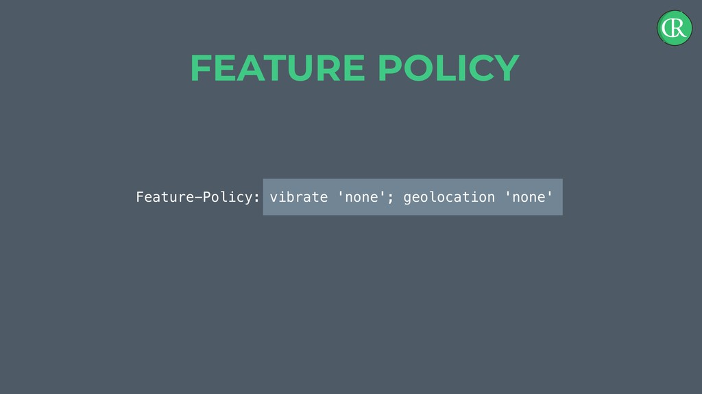 Feature-Policy: vibrate 'none'; geolocation 'no...
