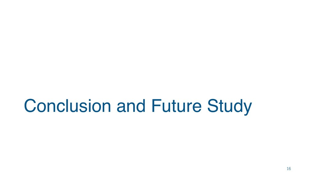 Conclusion and Future Study 16