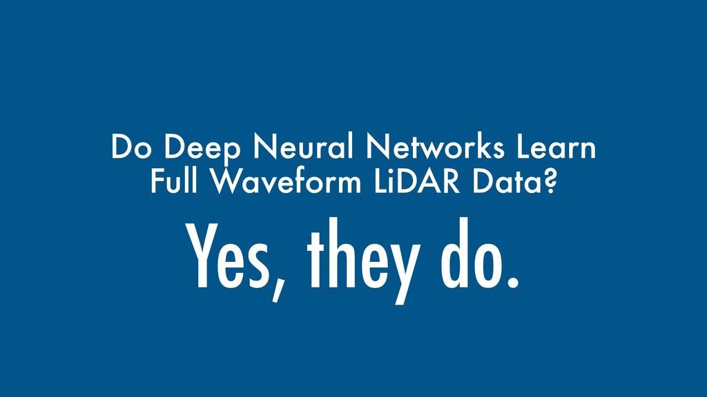 Do Deep Neural Networks Learn Full Waveform LiD...