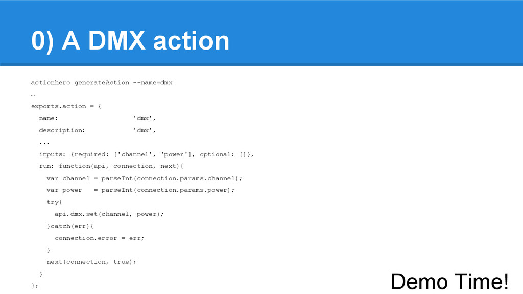 0) A DMX action actionhero generateAction --nam...