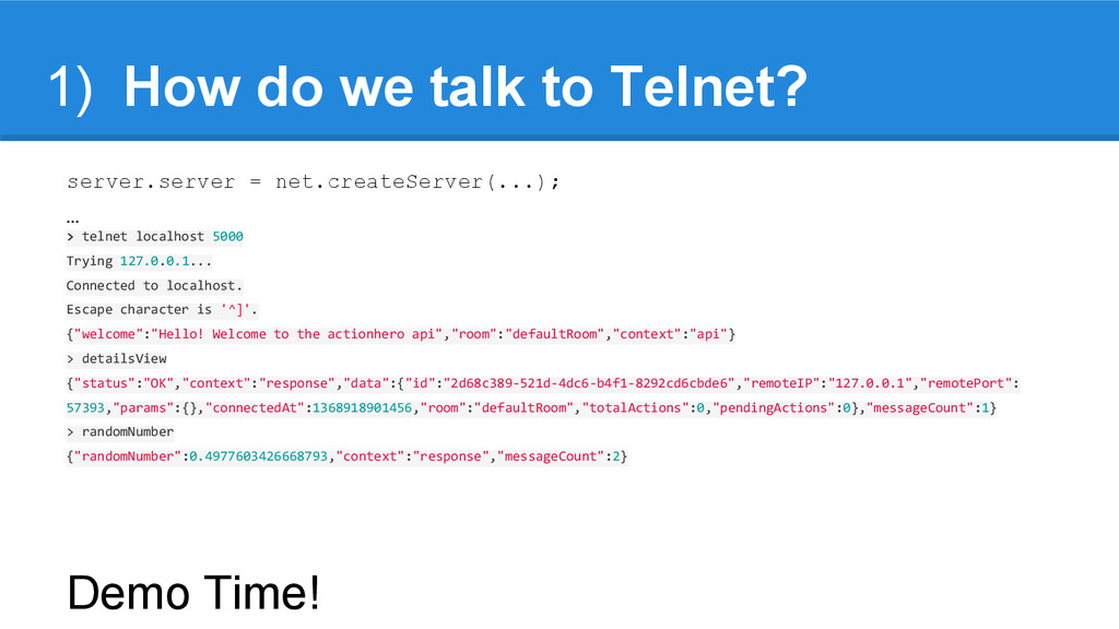 1) How do we talk to Telnet? server.server = ne...