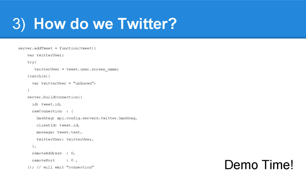 3) How do we Twitter? server.addTweet = functio...