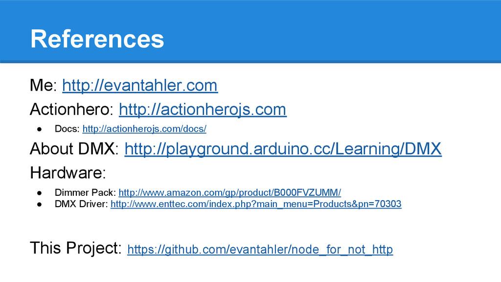 References Me: http://evantahler.com Actionhero...