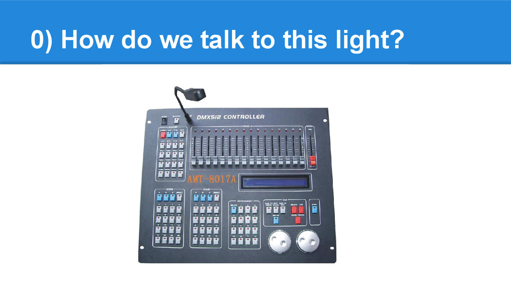 0) How do we talk to this light?