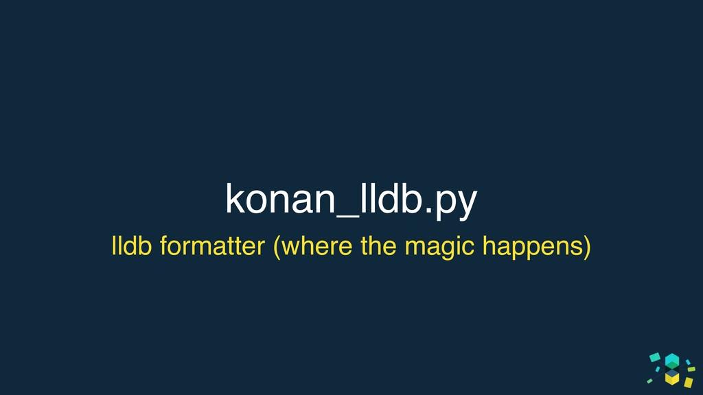 konan_lldb.py lldb formatter (where the magic h...