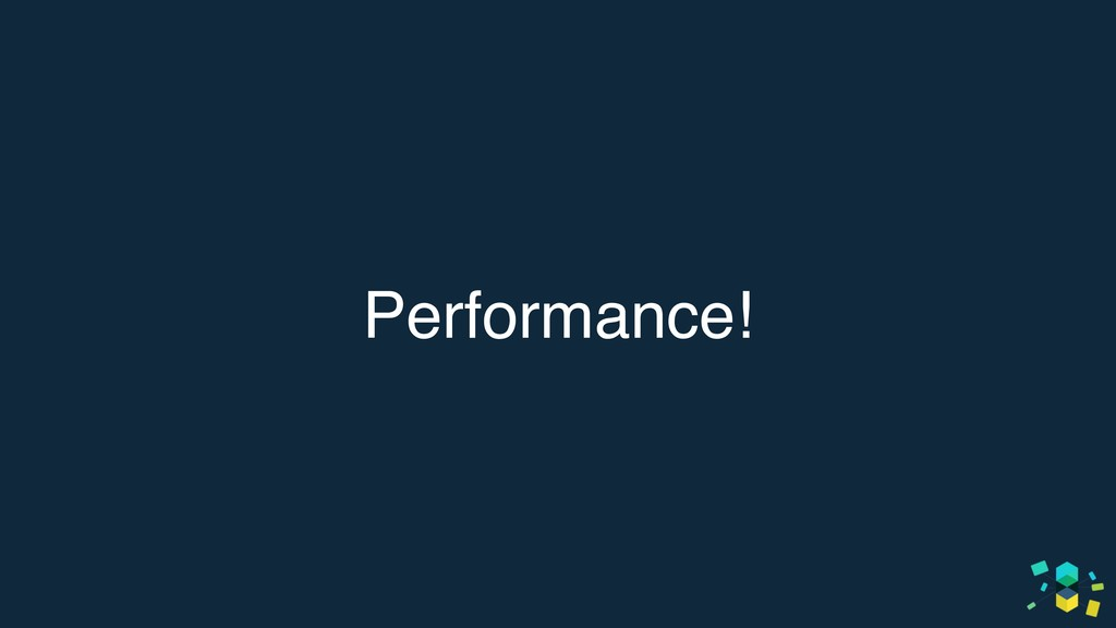 Performance!