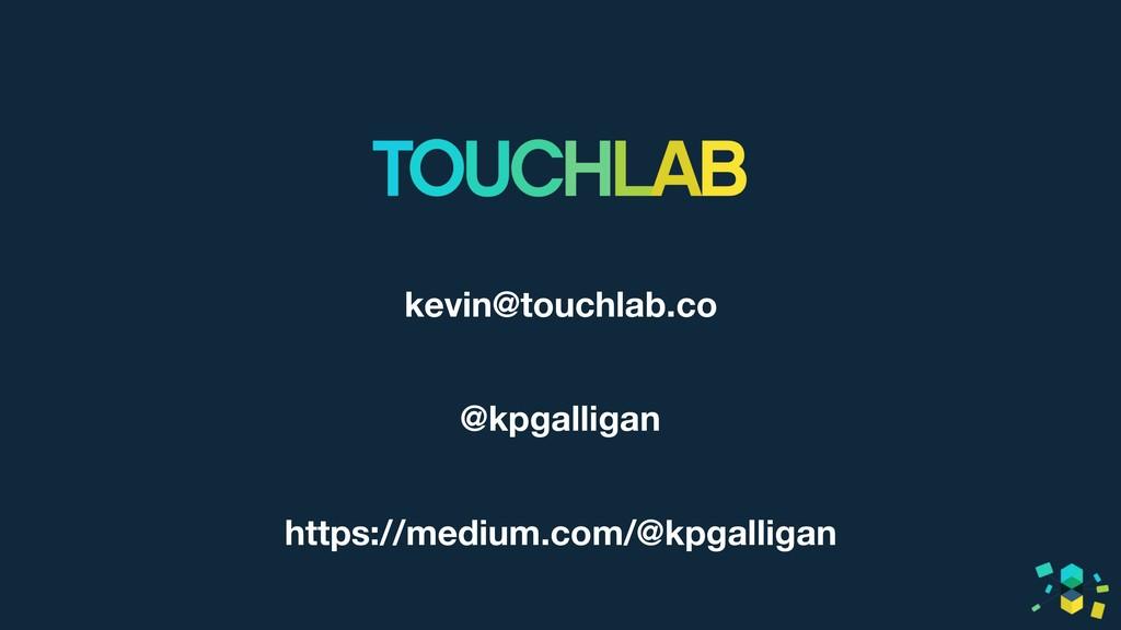kevin@touchlab.co @kpgalligan https://medium.co...