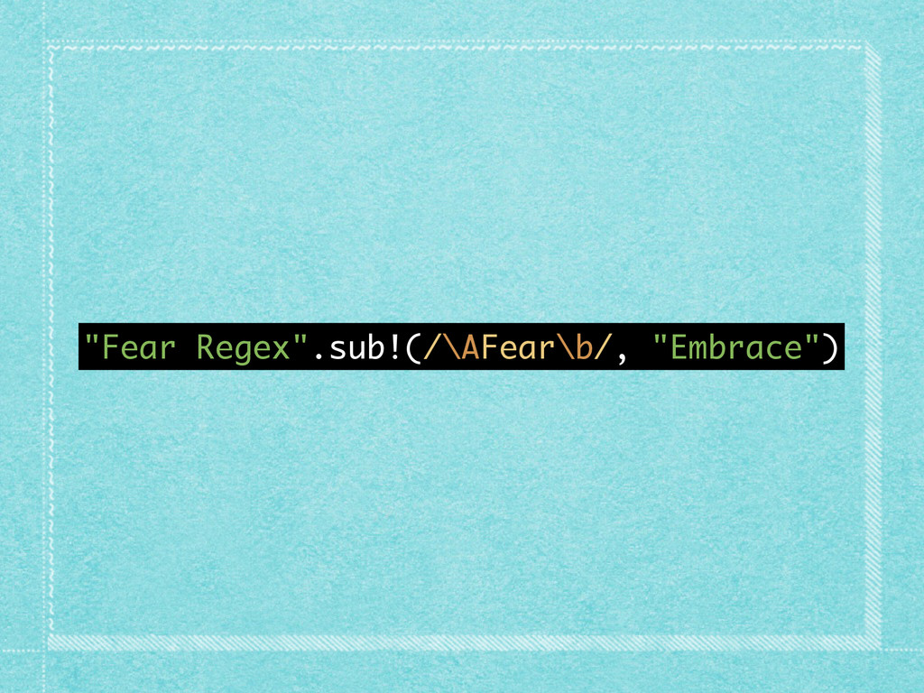 """Fear Regex"".sub!(/\AFear\b/, ""Embrace"")"
