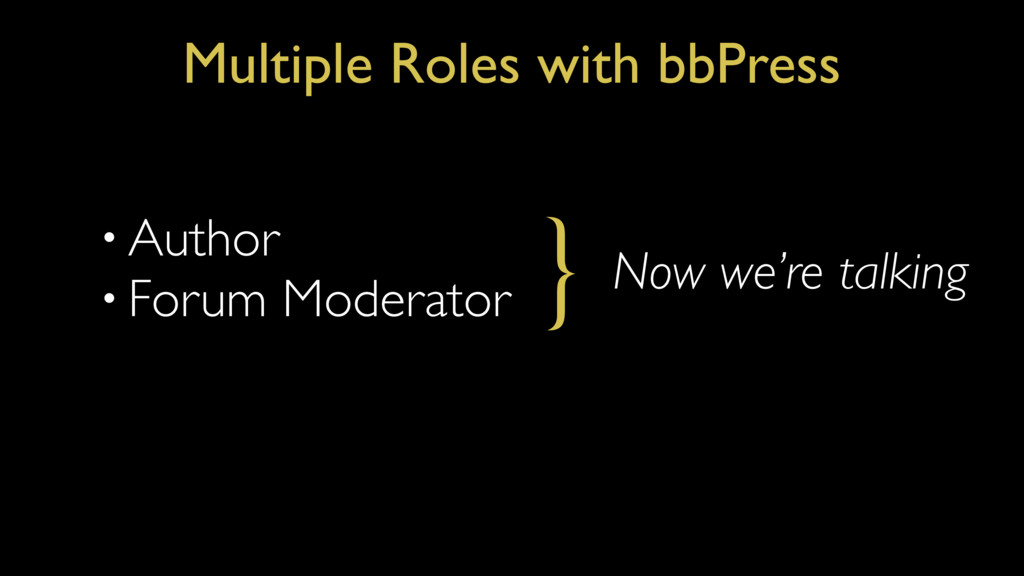 • Author • Forum Moderator Multiple Roles with ...