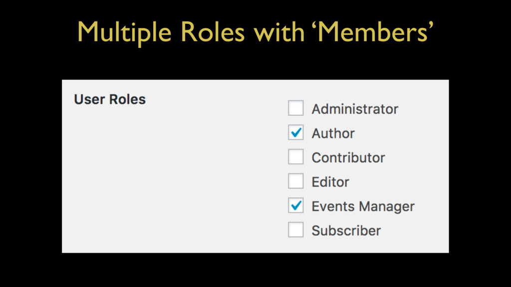 Multiple Roles with 'Members'