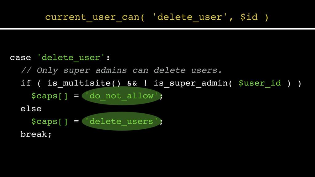 case 'delete_user': // Only super admins can de...