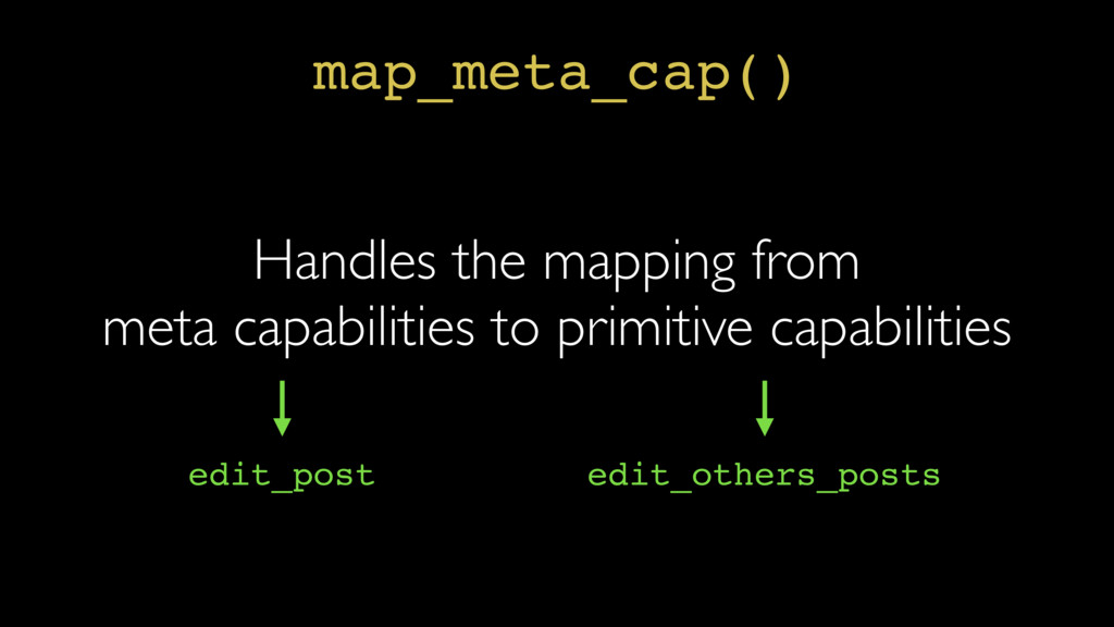 map_meta_cap() Handles the mapping from meta ca...