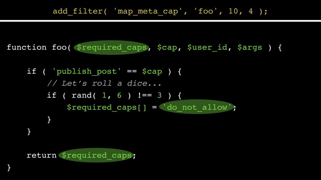 function foo( $required_caps, $cap, $user_id, $...