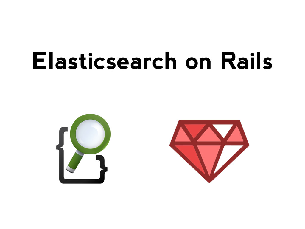 Elasticsearch on Rails