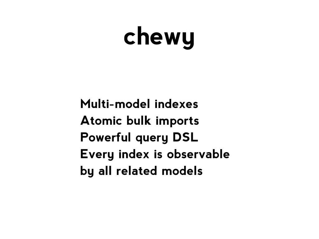 Multi-model indexes Atomic bulk imports Powerfu...