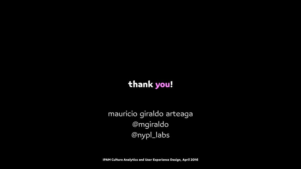 thank you! mauricio giraldo arteaga @mgiraldo @...