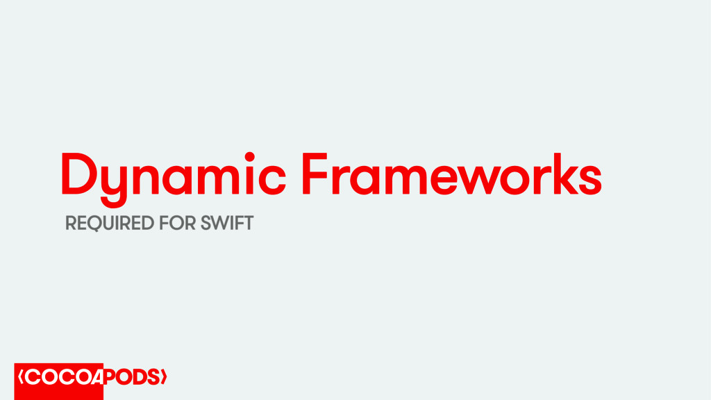 Dynamic Frameworks REQUIRED FOR SWIFT