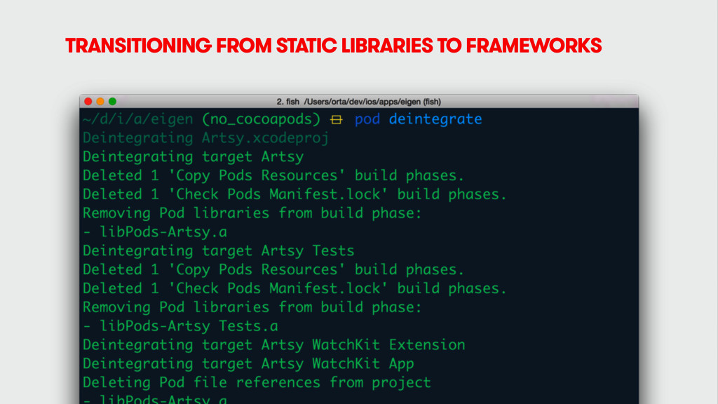 TRANSITIONING FROM STATIC LIBRARIES TO FRAMEWOR...