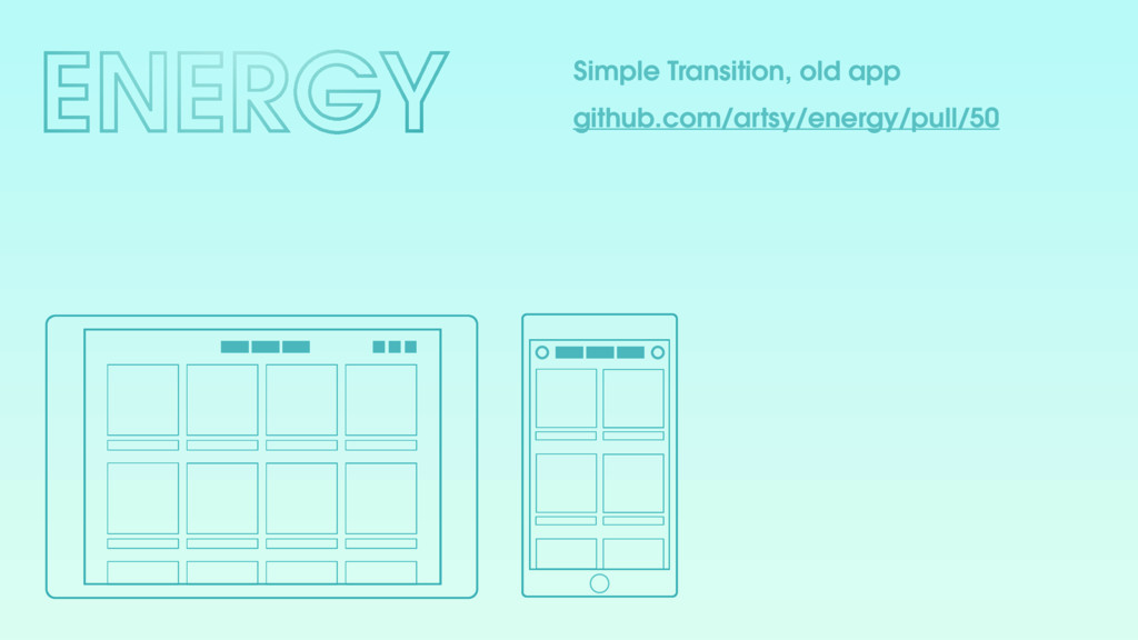 Simple Transition, old app github.com/artsy/ene...