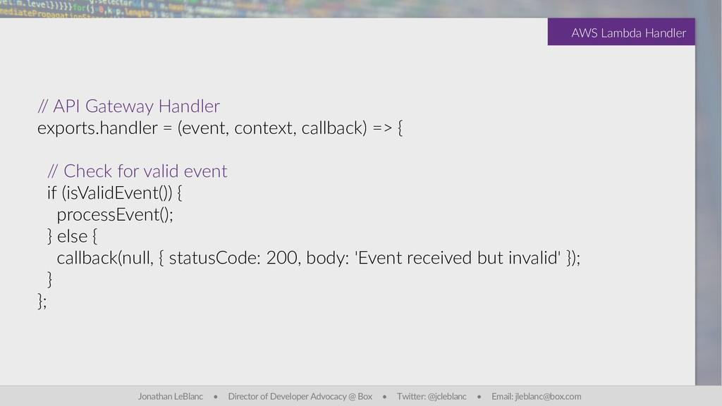 / / API Gateway Handler exports.handler = (even...