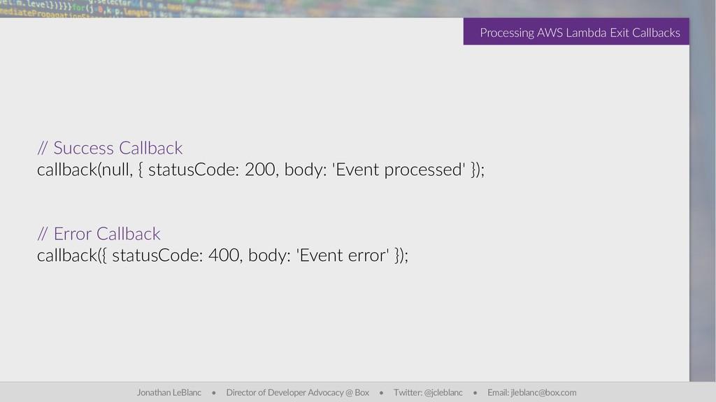 / / Success Callback callback(null, { statusCod...