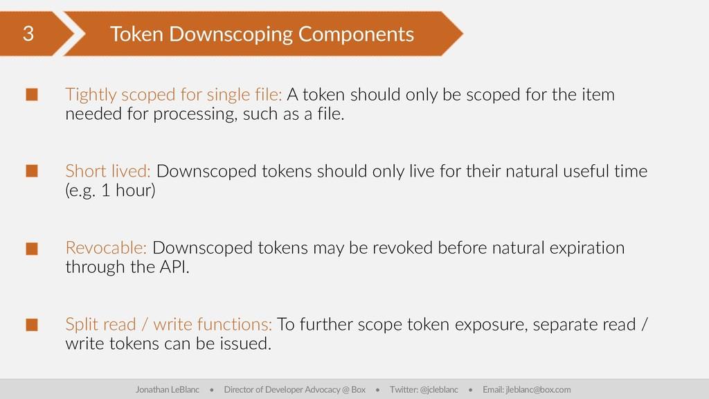 3 Token Downscoping Components Jonathan LeBlanc...