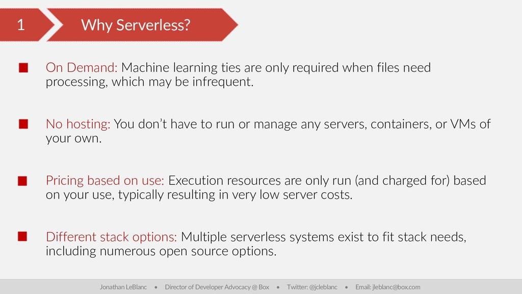 1 Why Serverless? Jonathan LeBlanc • Director o...