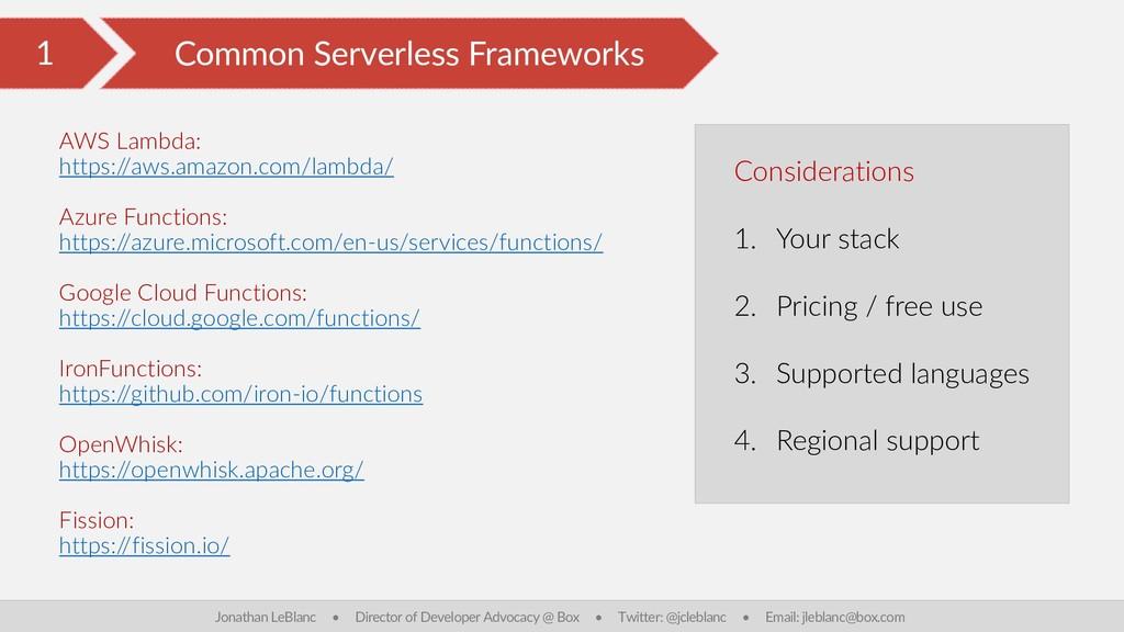 1 Common Serverless Frameworks Jonathan LeBlanc...