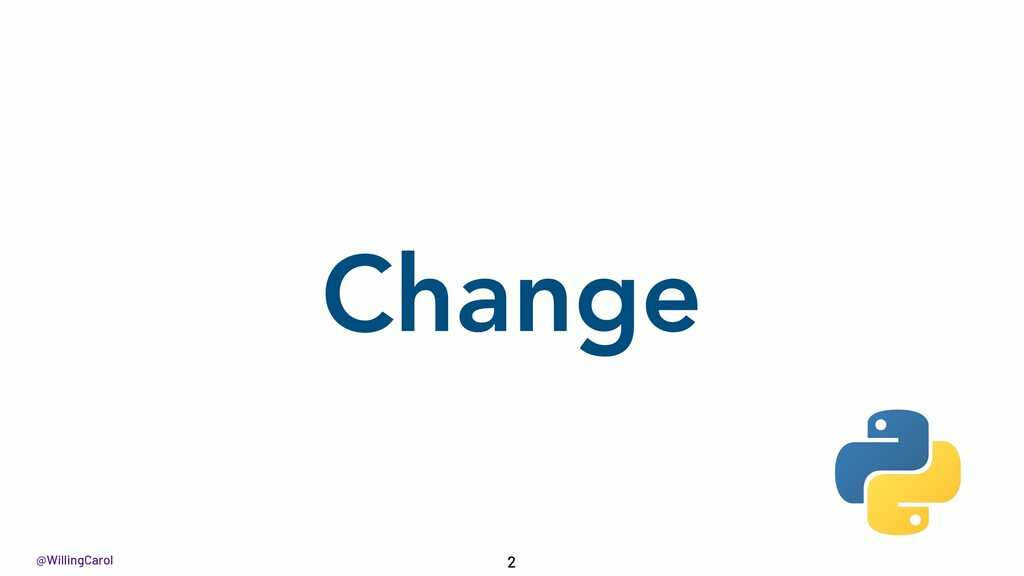 @WillingCarol Change 2