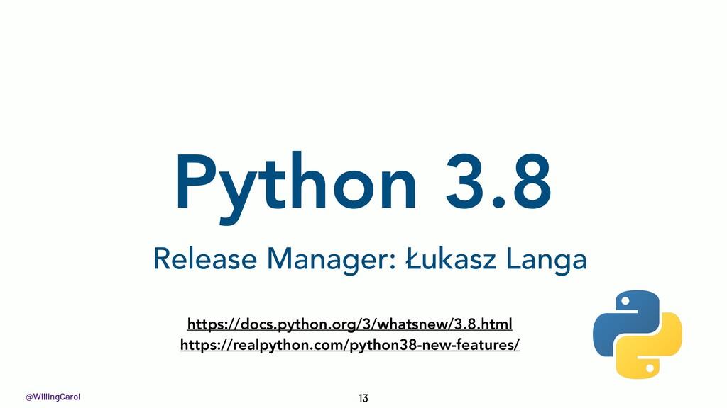 @WillingCarol Python 3.8 13 https://docs.python...