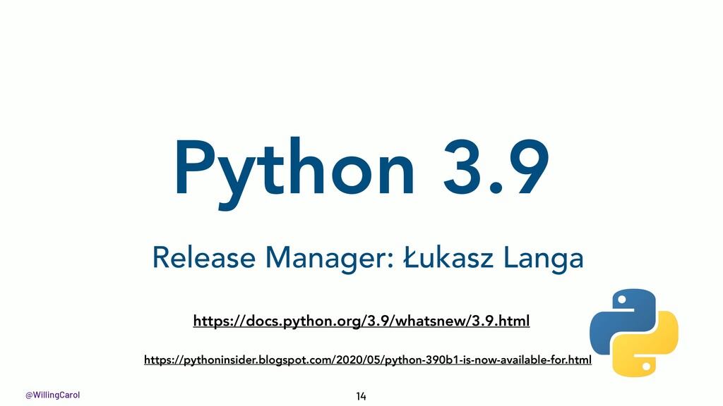 @WillingCarol Python 3.9 14 https://docs.python...