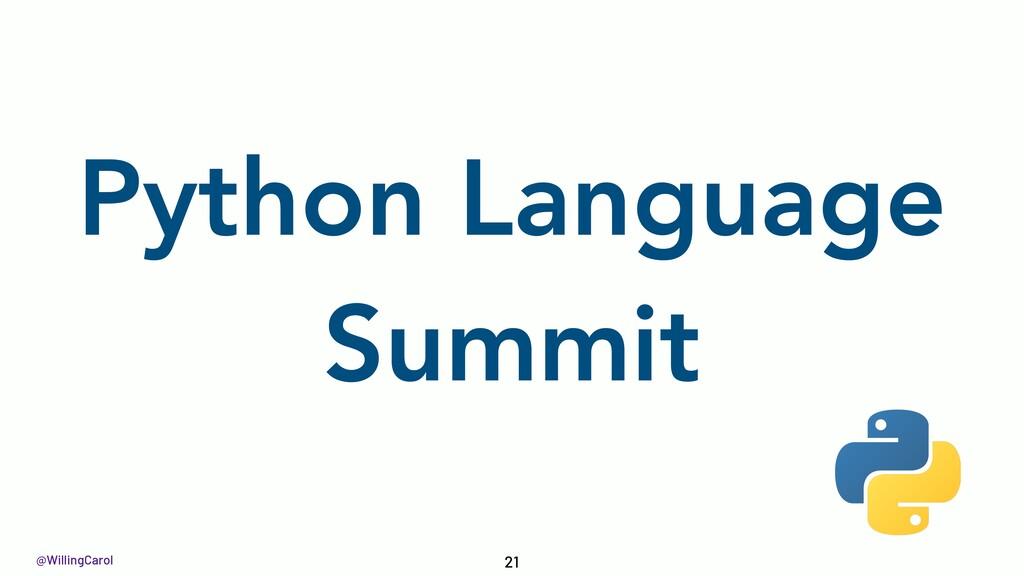 @WillingCarol Python Language Summit 21