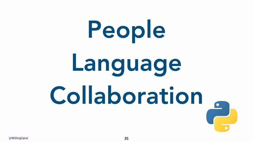 @WillingCarol People Language Collaboration 35