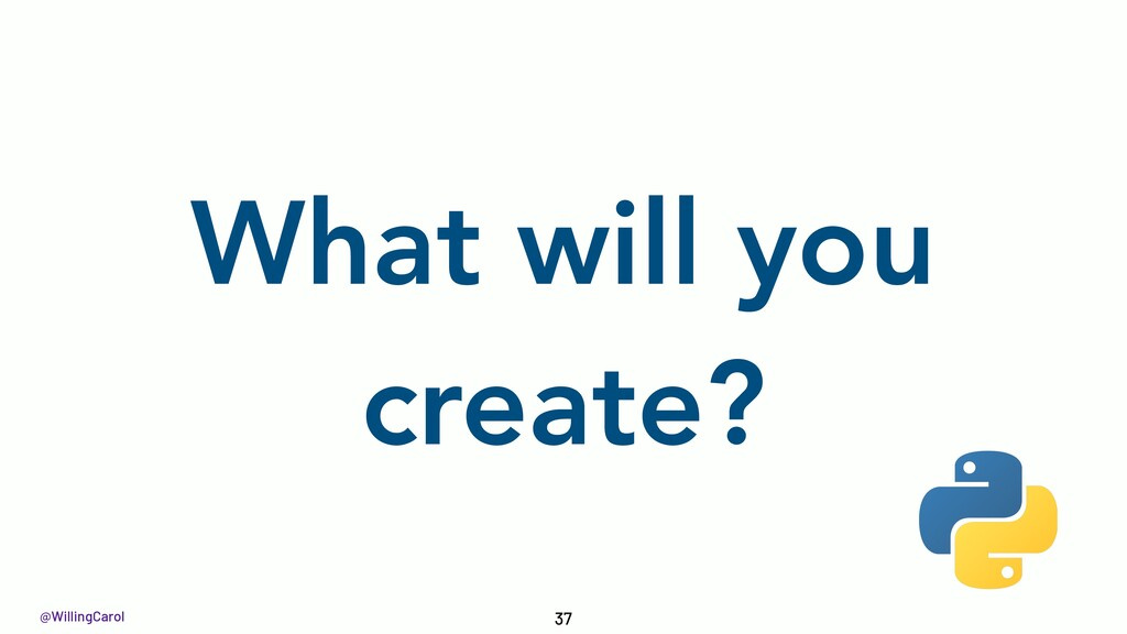 @WillingCarol What will you create? 37