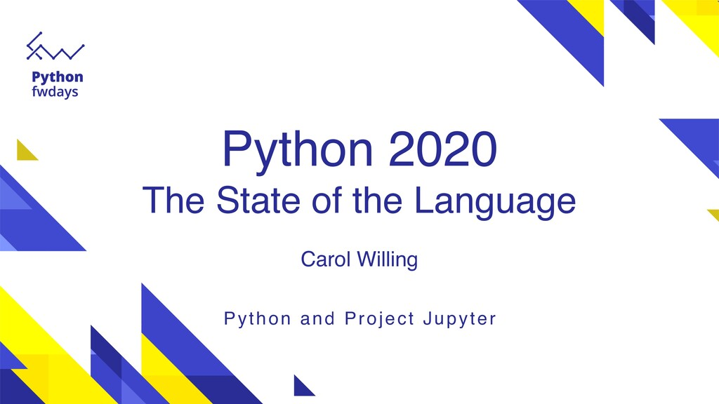 Python 2020 The State of the Language Carol Wi...