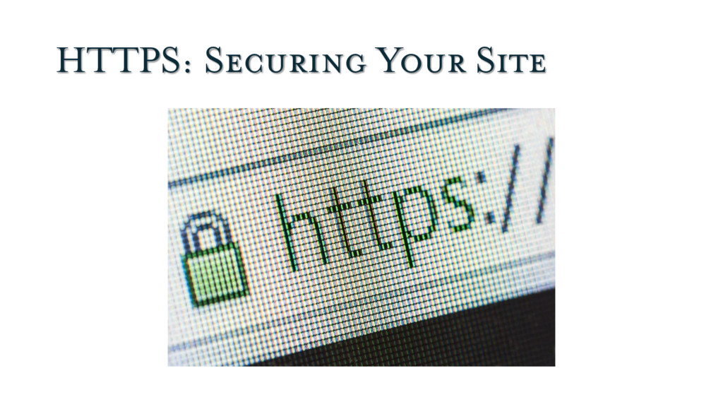 HTTPS: Securing Your Site