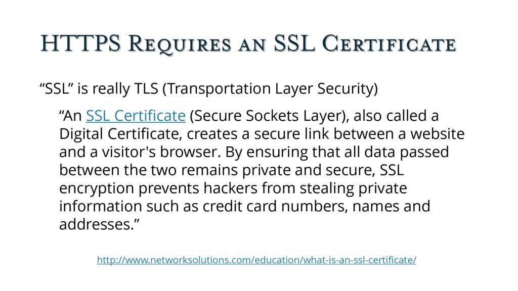 "HTTPS Requires an SSL Certificate ""SSL"" is real..."