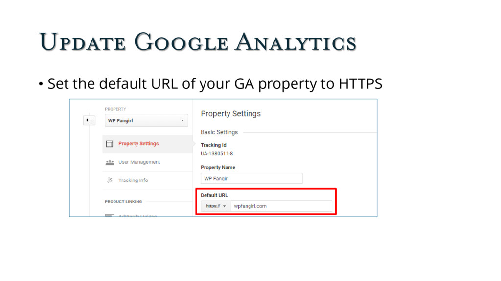 Update Google Analytics • Set the default URL o...