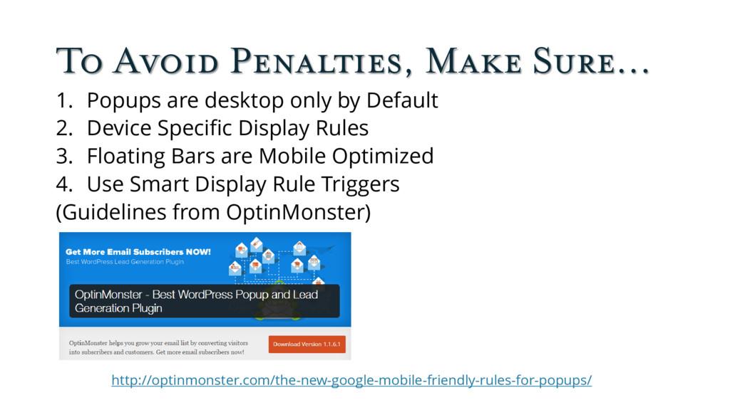 To Avoid Penalties, Make Sure… 1. Popups are de...