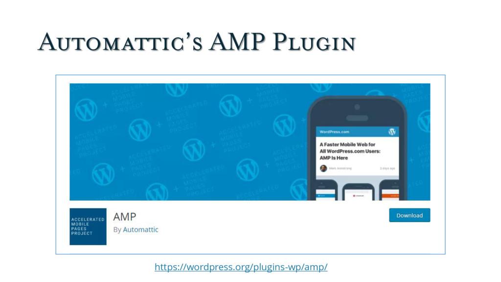 Automattic's AMP Plugin https://wordpress.org/p...